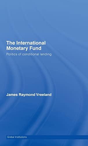 9780415374620: The International Monetary Fund: Politics of Conditional Lending
