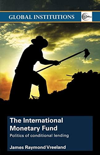9780415374637: The International Monetary Fund: Politics of Conditional Lending