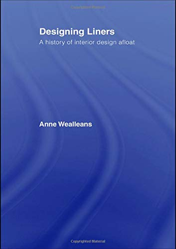 9780415374668: Designing Liners: A History of Interior Design Afloat