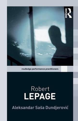 9780415375207: Robert Lepage (Routledge Performance Practitioners)