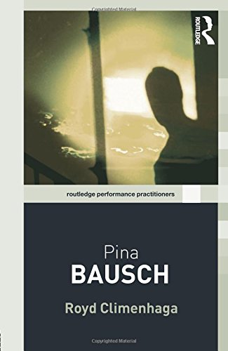 9780415375221: Pina Bausch (Routledge Performance Practitioners)