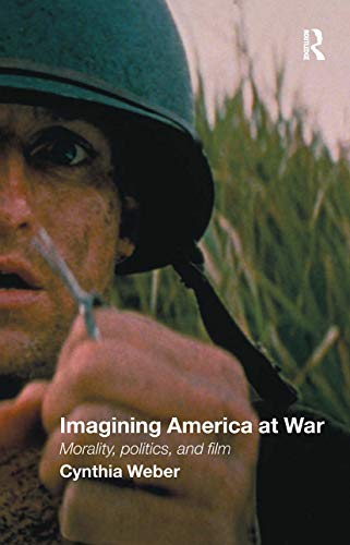 9780415375368: Imagining America at War: Morality, Politics and Film