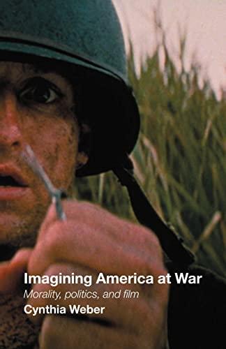 Imagining America at War : Morality, Politics,: Cynthia Weber