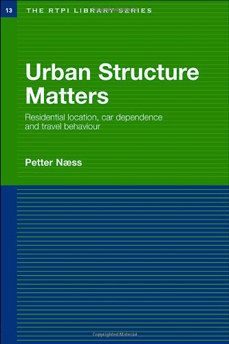 9780415375740: Urban Structure Matters: Residential Location, Car Dependence and Travel Behaviour (RTPI Library Series)