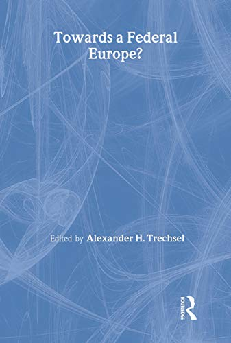 9780415375863: Towards a Federal Europe (Journal of European Public Policy Special Issues as Books)