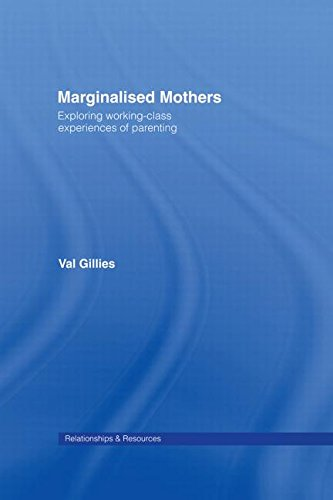 9780415376358: Marginalised Mothers: Exploring Working Class Experiences of Parenting (Relationships and Resources) (v. 1)
