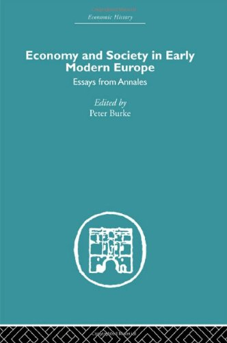 9780415377010: Economy and Society in Early Modern Europe: Essays from Annales (Economic History (Routledge)) (Volume 4)