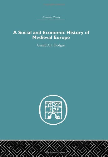 A Social and Economic History of Medieval Europe: Hodgett, Gerald A.