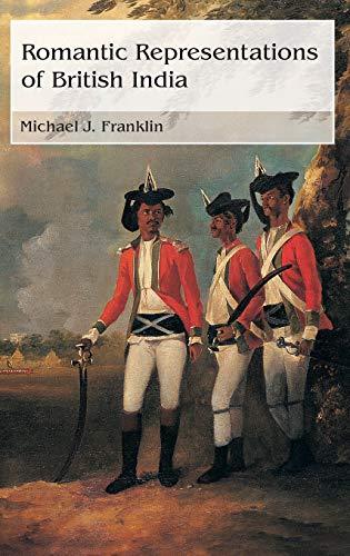 9780415378277: Romantic Representations of British India (Routledge Studies in Romanticism)