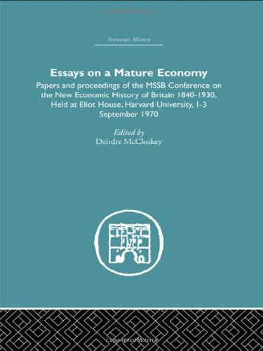 9780415378444: Essays on a Mature Economy: Britain After 1840: Papers and Proceedings on the New Economic History of Britain 1840-1930 (Economic History S.) (Volume 17)