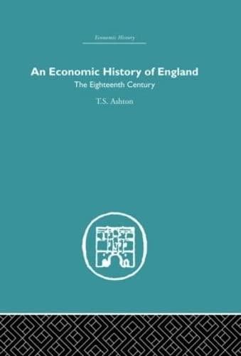 9780415378451: An Economic History of England: the Eighteenth Century (Economic History (Routledge)) (Volume 15)