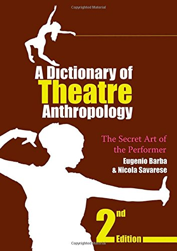 A Dictionary of Theatre Anthropology: The Secret Art of the Performer (9780415378611) by Eugenio Barba; Nicola Savarese