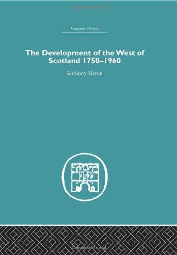9780415378680: The Development of the West of Scotland 1750-1960 (Economic History (Routledge)) (Volume 4)