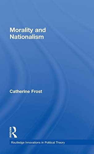 9780415378994: Morality and Nationalism (Routledge Innovations in Political Theory)