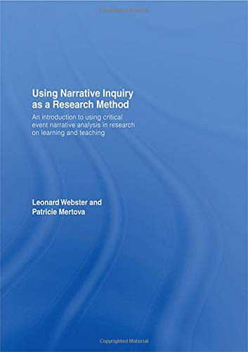 9780415379052: Using Narrative Inquiry as a Research Method: An Introduction to Using Critical Event Narrative Analysis in Research on Learning and Teaching