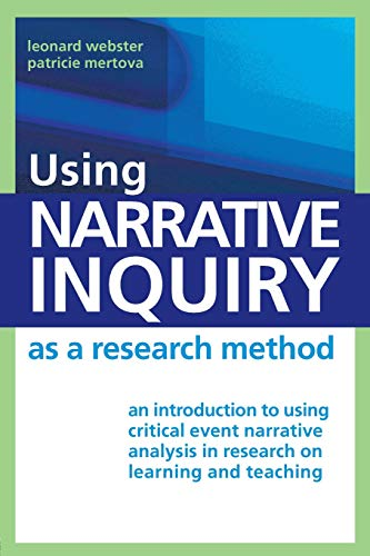 9780415379069: Using Narrative Inquiry as a Research Method: An Introduction to Using Critical Event Narrative Analysis in Research on Learning and Teaching