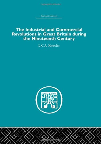 9780415379182: The Industrial & Commercial Revolutions in Great Britain During the Nineteenth Century (Economic History (Routledge)) (Volume 20)