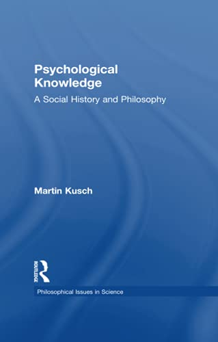 9780415379311: Psychological Knowledge: A Social History and Philosophy (Philosophical Issues in Science)