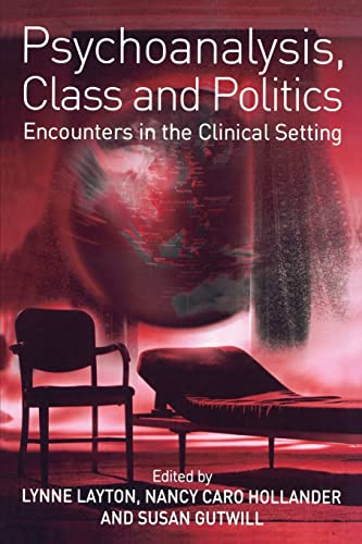 9780415379410: Psychoanalysis, Class and Politics: Encounters in the Clinical Setting