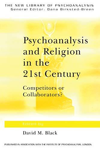 9780415379441: Psychoanalysis and Religion in the 21st Century: Competitors or Collaborators? (The New Library of Psychoanalysis)