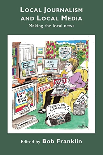 9780415379540: Local Journalism and Local Media: Making the Local News