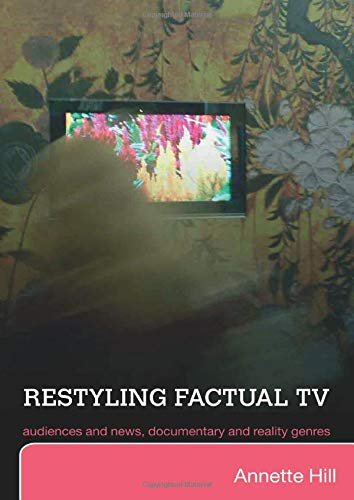 9780415379564: Restyling Factual TV: Audiences and News, Documentary and Reality Genres