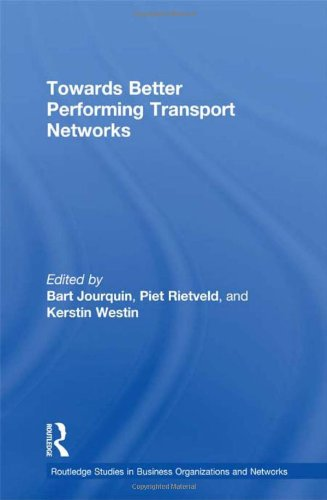 9780415379717: Towards better Performing Transport Networks (Routledge Studies in Business Organizations and Networks)