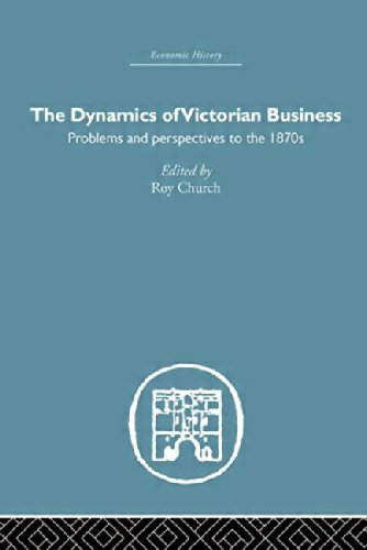9780415379939: The Dynamics of Victorian Business (Economic History) (Volume 3)