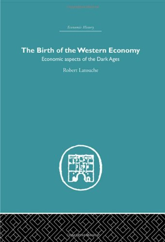 9780415379946: Ancient, Medieval and Early Modern: The Birth of the Western Economy: Economic Aspects of the Dark Ages (Economic History)