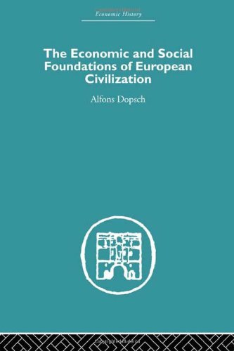 9780415380041: The Economic and Social Foundations of European Civilization
