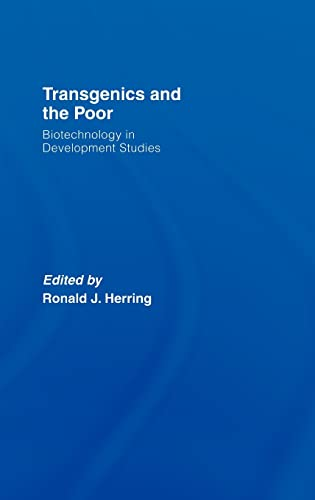 Transgenics and the Poor: Biotechnology in Development Studies