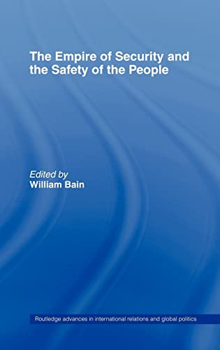 9780415380195: The Empire of Security and the Safety of the People (Routledge Advances in International Relations and Global Politics)