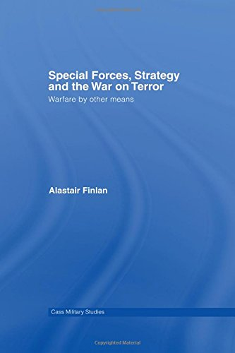 9780415380218: Special Forces, Strategy and the War on Terror: Warfare By Other Means (Cass Military Studies)