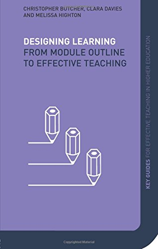 Designing Learning: From Module Outline to Effective: Highton, Melissa, Davies,