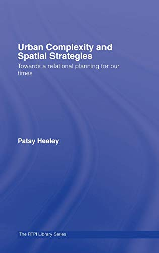 9780415380348: Urban Complexity and Spatial Strategies: Towards a Relational Planning for Our Times (RTPI Library Series)