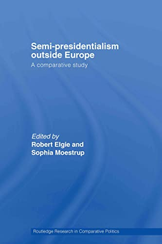 9780415380478: Semi-Presidentialism Outside Europe: A Comparative Study (Routledge Research in Comparative Politics)