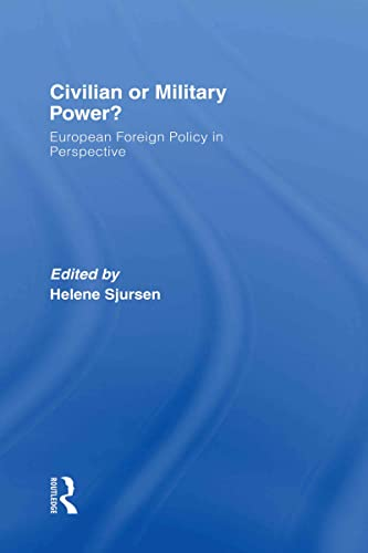 9780415380485: Civilian or Military Power?: European Foreign Policy in Perspective (Journal of European Public Policy Special Issues as Books)