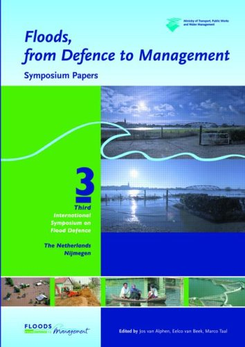 Floods, from Defence to Management Symposium Papers of the 3rd International Symposium on Flood ...