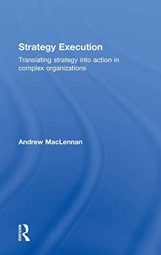 9780415380553: Strategy Execution: Translating Strategy into Action in Complex Organizations