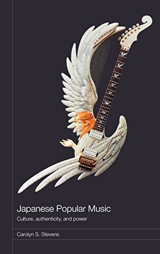 9780415380577: Japanese Popular Music: Culture, Authenticity and Power (Media, Culture and Social Change in Asia)