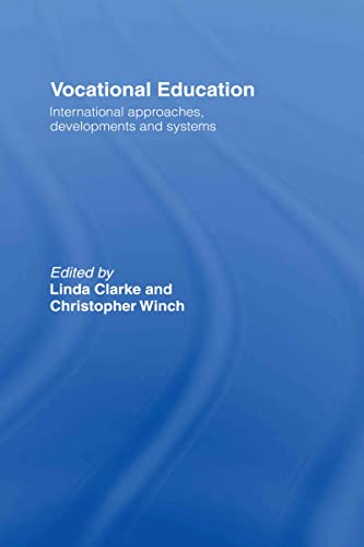 9780415380607: Vocational Education: International Approaches, Developments and Systems