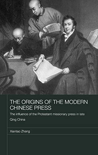 9780415380669: The Origins of the Modern Chinese Press: The Influence of the Protestant Missionary Press in Late Qing China (Media, Culture and Social Change in Asia Series)