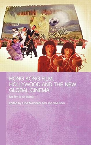 9780415380683: Hong Kong Film, Hollywood and New Global Cinema: No Film is An Island (Media, Culture and Social Change in Asia)