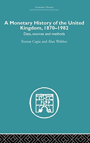 9780415381154: A Monetary History of the United Kingdom: 1870-1982 (Economic History) (Volume 1)