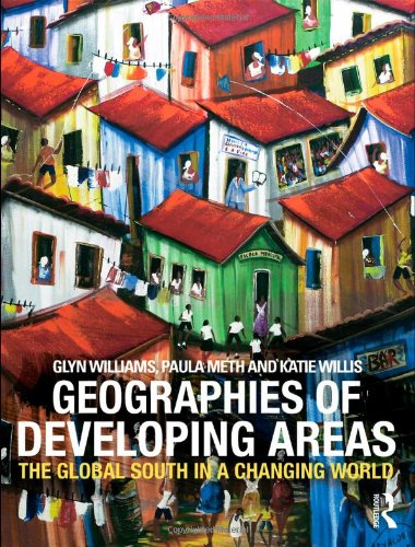 9780415381222: Geographies of Developing Areas: The Global South in a Changing World