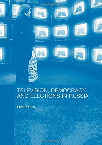 9780415381345: Television, Democracy and Elections in Russia (BASEES/Routledge Series on Russian and East European Studies)
