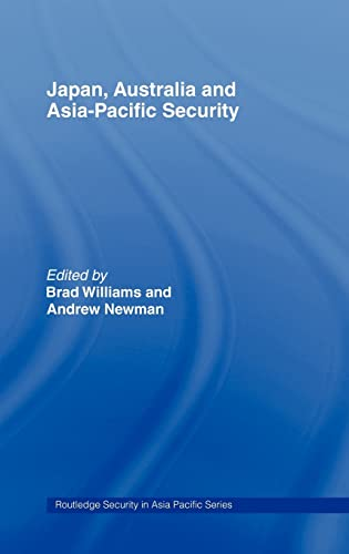 9780415381390: Japan, Australia and Asia-Pacific Security (Routledge Security in Asia Pacific Series)