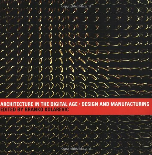 9780415381413: Architecture in the Digital Age: Design and Manufacturing