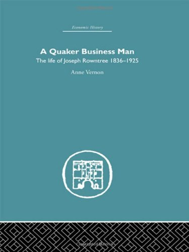 9780415381604: Quaker Business Man: The Life of Joseph Rowntree (Economic History) (Volume 7)