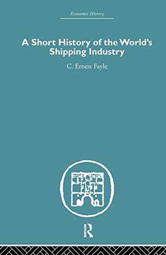 9780415381635: A Short History of the World's Shipping Industry (Economic History) (Volume 11)